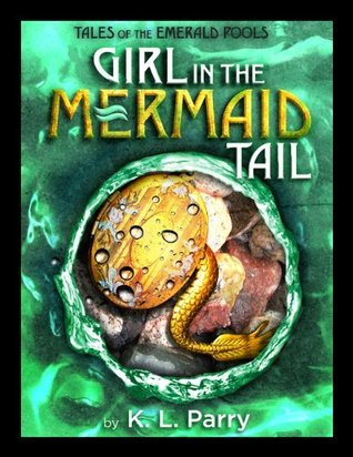 Girl in the Mermaid Tail K.L.  Parry