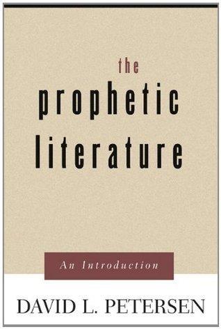 The Prophetic Literature: An Introduction David L. Petersen