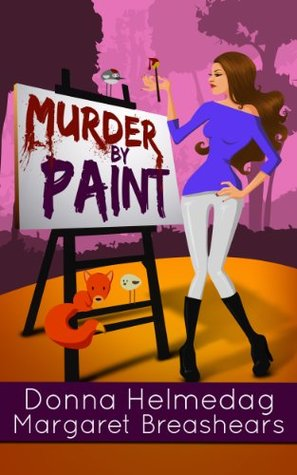 Murder Paint: A Humorous Romantic Suspense (The Ghostly Magic Series) by Margaret Breashears