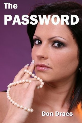 The Password  by  Don Draco