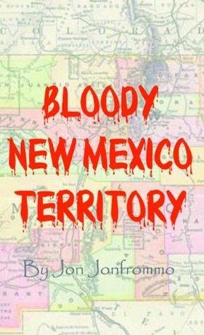 Bloody New Mexico Territory Jon Jonfrommo