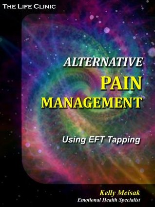 Pain Management Using EFT Tapping  by  Kelly Meisak