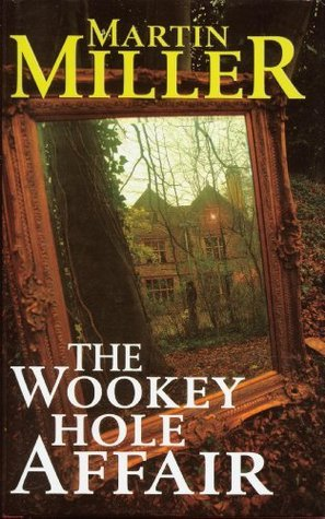 The Wookey Hole Affair  by  Martin Miller