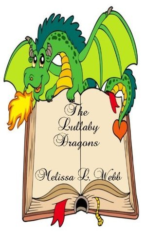 The Lullaby Dragons  by  Melissa L. Webb