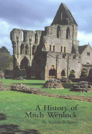 A History of Much Wenlock  by  Vivien Bellamy