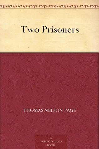 Two Prisoners  by  Thomas Nelson Page
