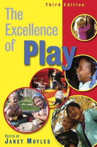 The Excellence Of Play  by  Janet Moyles