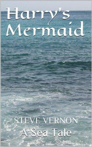 Harrys Mermaid (Steve Vernons Sea Tales)  by  Steve Vernon
