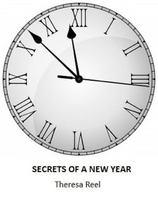 Secrets of a New Year  by  Theresa Reel