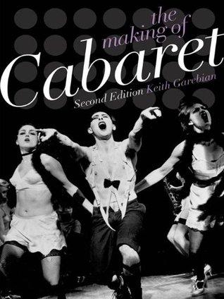 The Making of Cabaret Keith Garebian