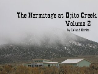 The Hermitage at Ojito Creek - Volume 2  by  Leland Dirks