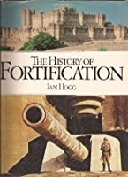The History of Fortification  by  Ian V. Hogg