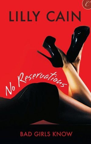No Reservations (Bad Girls Know)  by  Lilly Cain