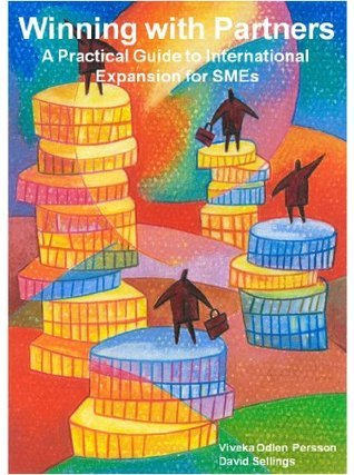 Winning with Partners: A practical guide to International Expansion for SMEs  by  David Sellings