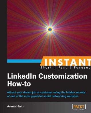 Instant LinkedIn Customization How-to  by  Anmol Jain