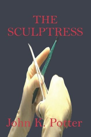 The Sculptress John K. Potter