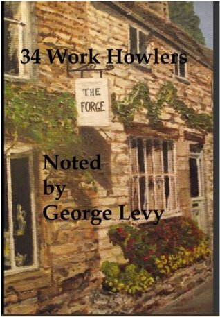 34 Work Howlers  by  George Levy
