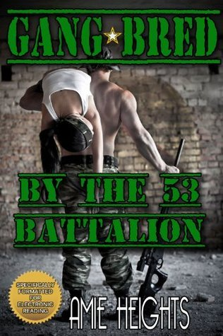 GangLoved the 53rd Battalion by Amie Heights
