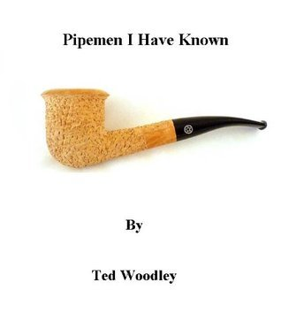 Pipemen I Have Known Ted Woodley