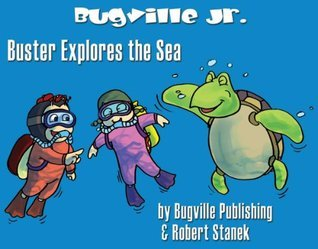 Big Book! Buster Explores the Sea  by  Robert Stanek