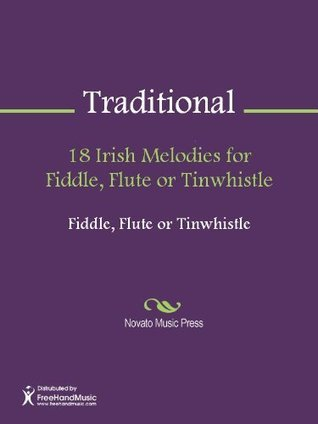 18 Irish Melodies for Fiddle, Flute or Tinwhistle James Wierzbicki