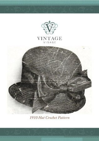 How to make a Downton Abbey style 1910 hat- crochet pattern  by  Vintage Visage