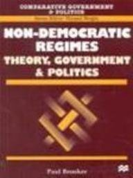 Non Democratic Regimes: Theory, Government And Politics  by  Paul Brooker