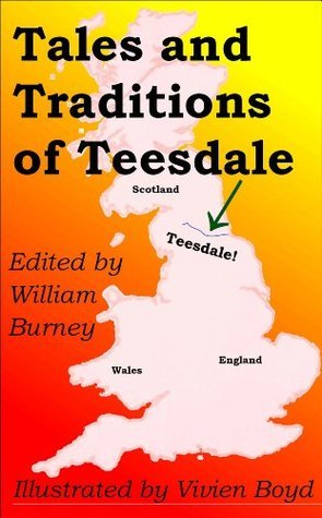 Tales And Traditions Of Teesdale  by  William Burney