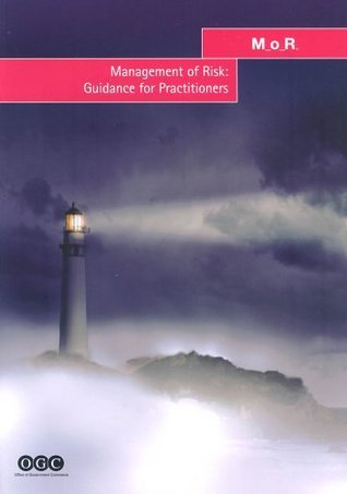 Management Of Risk: Guidance For Practitioners  by  Office of Government Commerce