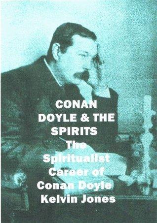 Conan Doyle And The Spirits Kelvin Jones
