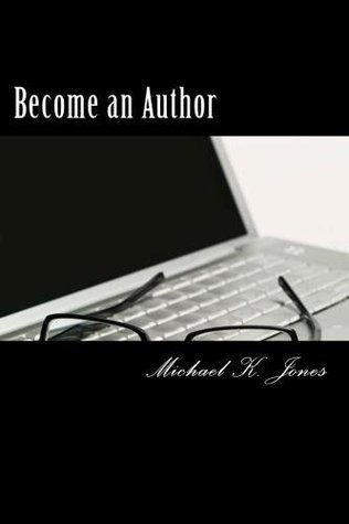 Become an Author  by  Michael K.   Jones