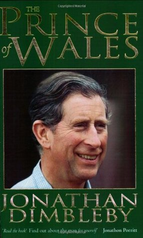 The Prince Of Wales: A Biography Jonathan Dimbleby