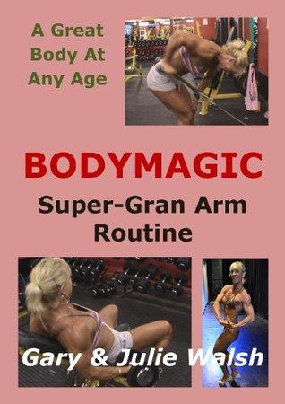BODYMAGIC - Super-Gran Arm Routine Julie Walsh
