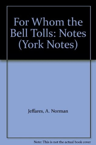 Ernest Hemingway, For Whom the Bell Tolls (York Notes)  by  A. Norman Jeffares