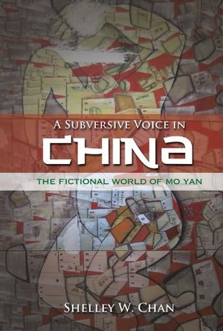 A Subversive Voice in China: The Fictional World of Mo Yan, Student Edition Shelley Chan