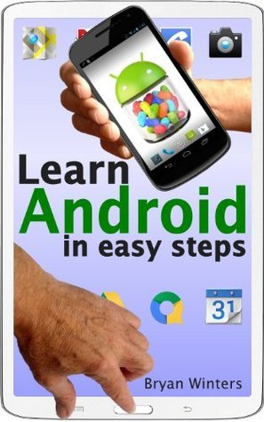 Learn Android in easy steps  by  Bryan Winters