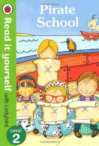 Pirate School - Read it yourself with Ladybird: Level 2 (Read It Yourself Level 2) Mandy Ross