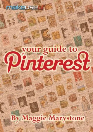 Your Guide To Pinterest Maggie Marystone