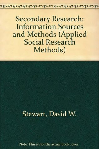 Secondary Research: Information Sources And Methods David W. Stewart