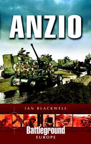 Anzio: Italy 1944 Ian Blackwell
