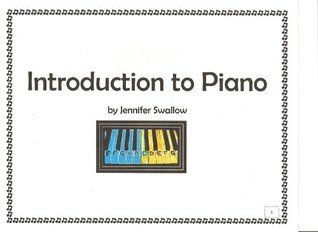Introduction to Piano  by  Jennifer Swallow