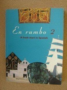 En Rumbo 2: A Fresh Start in Spanish Open University Spanish Course Team