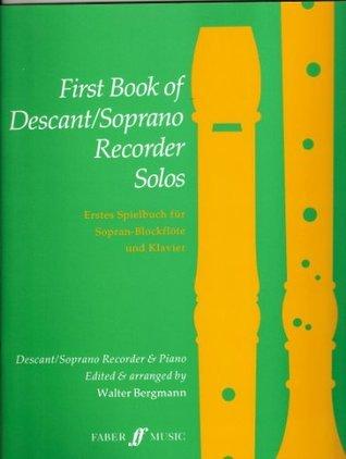 First Book of Descant/Soprano Recorder Solos Walter Bergmann