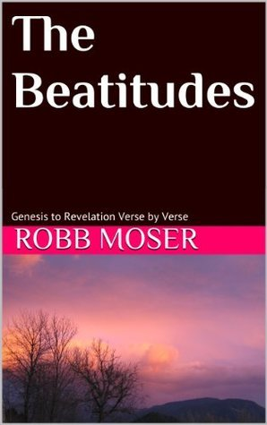 The Beatitudes  by  Robb Moser