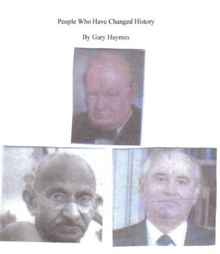 People Who Have Changed History Gary Haymes