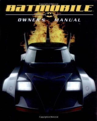 Batmobile Owners Manual  by  Mike McAvennie
