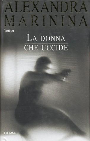 La donna che uccide Alexandra Marinina