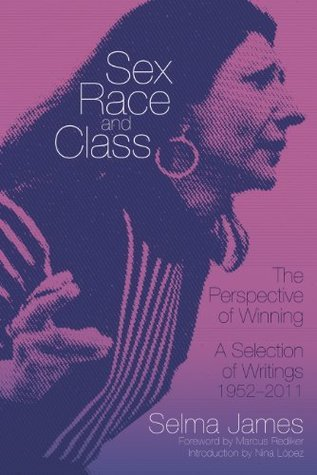 Sex, Race, and Class-The Perspective of Winning (Common Notions) Selma James