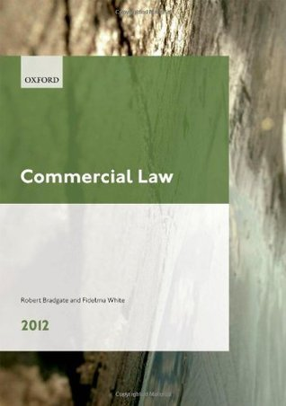 Commercial Law 2012. Robert Bradgate and Fidelma White with Margaret Llewelyn  by  Robert Bradgate