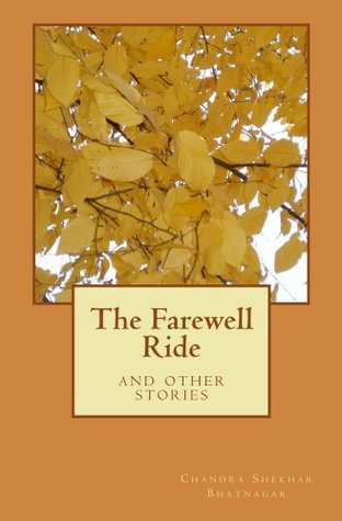 The Farewell Ride and Other Stories Chandra Shekhar Bhatnagar